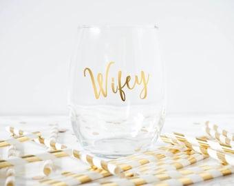 Wifey Wine Glass- Engagement Wine Glass- Engagement Gift- Bride To Be Wine Glass- Bridal Gift- Wifey