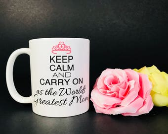 Keep Calm and Carry on mug, Keep Calm and Carry on as the Worlds Greatest Mom, gifts for mom, Mom mugs, Mother's Day gifts, Nana mugs