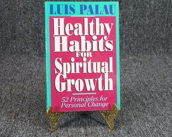 Healthy Habits For Spiritual Growth By Luis Palau C. 1994