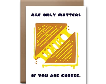 Age Only Matters if You Are Cheese Greeting Card