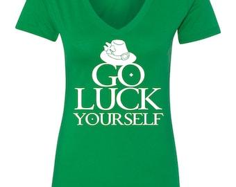 Go Luck Yourself St Patrick's Day Irish Funny Women's T-Shirt