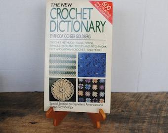 The New Crochet Dictionary by Rhoda Ochser Goldberg 1986