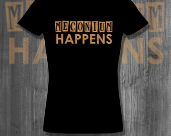Meconium Happens Obgyn doctor T shirt funny tops and tees t-shirts t shirts| Free Shipping