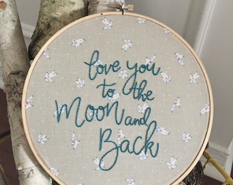 READY TO SHIP . love you to the moon and back . astronaut fabric . hand embroidered nursery decor . cool kids . Dr. Seuss quote . 8 inch