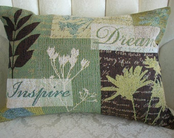 INSPIRE and DREAM TAPESTRY Pillow!  Words to live by!  Wonderful shades of sage and contrasting deep brown touches.  13x18.  Great gift!