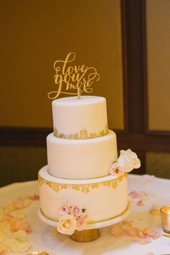 Cake Topper For Wedding, Love You More Cake Topper, Gold Cake Topper, Silver Cake Topper, Rose Gold Cake Topper, Wooden Cake Topper