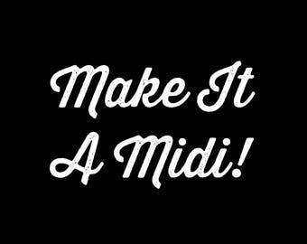 Make It A Midi!