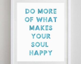 Do What Makes Your Soul Happy Watercolor Art Print
