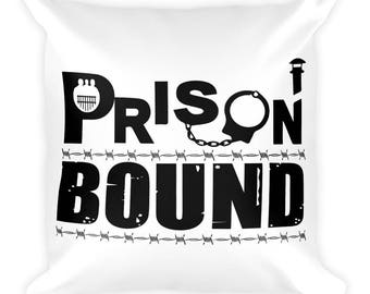 Prison Bound Square Pillow- Christmas Gift - Throw Pillow, Bed Pillow, Kids Room Decor