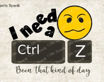 "SVG Digital Design ""I need a Ctrl Z"" Instant Download- Includes svg, png, jpeg, dxf, & eps formats."