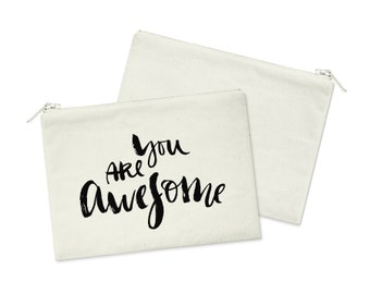 You Are Awesome // Heavy Cotton Canvas Cosmetic Bag // Makeup Bag // Canvas Bag with Zipper