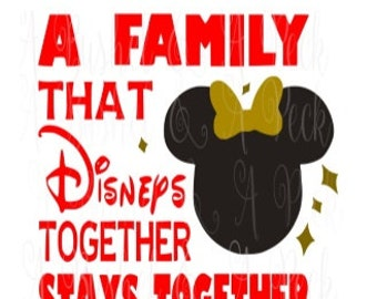 A Family That Disneys Together Stays Together Disney Minnie SVG