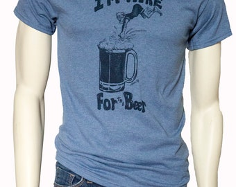 I'm here for the beer | Men's classic T Shirt | Beer Tshirt | Up to size 5XL | Beer Fest tees.