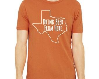 Longhorns- Drink Beer From Here- Texas- UT TX Craft Beer Shirt
