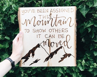 Mountain Woodslice // You've Been Assigned This Mountian Plaque // Mountain Wood Burning