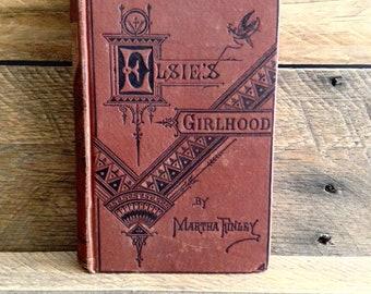 c1883, Elsie's Girlhood, by Martha Finley, From the Elsie Dinsmore Series, Antique Book, Christian Novel, Homeschool Reading, Girls & Women