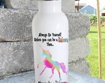 Always be Yourself, always be unicorn/watercolor unicorn/stainless steel water bottle/ straw top/custom/personalized/kids bottle