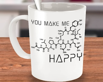 Oxytocin Molecule Mug - You Make Me Happy - Chemical Hormone Molecule Compound - Gift for Husband Wife Scientist - 11oz ceramic coffee mug