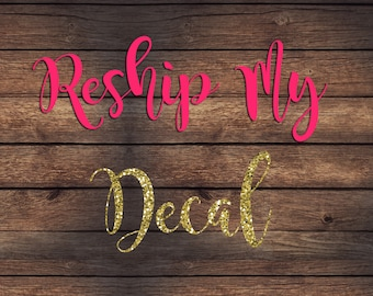 Reship My Decal | Please Read Entire Listing