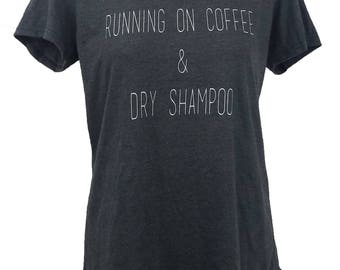 Running on coffee & dry shampoo