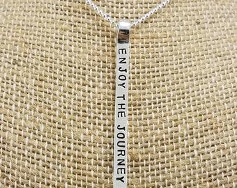 Sterling Silver Vertical Inspirational Necklace; Enjoy the Journey; Hand Stamped; Custom
