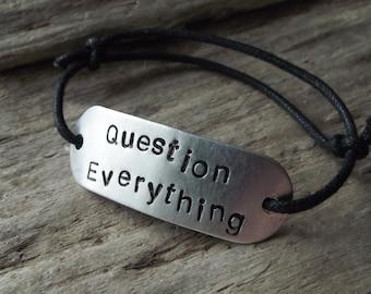 Question Everything Bracelet - Metal Skeptic Hand Stamped Bracelet -Atheist Jewelry- Question Freethinker Aluminum Metal Bracelet Adjustable