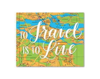 SALE! To Travel is to Live Moms, Dads and Grads Hand Lettered Map Print Typography 11x14 8x10 Stockholm Map