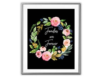 SALE-Families Are Forever Floral Wreath Black Background- Art Print - Wall Art Designs- Gallery Wall- Quote Prints-Home Decor