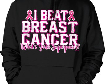 I Beat Breast Cancer, What's your SUPERPOWER? Hooded Sweatshirt, NOFO_00676