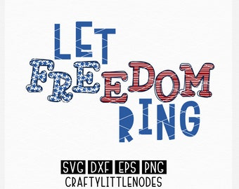 4th of July, memorial day, independence day, America, svg, shirt design, png, dxf, Let Freedom Ring, red white and blue, stars and stripes
