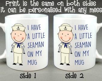 I Have A Little Seaman on My Mug - Birthday Gift Personalised