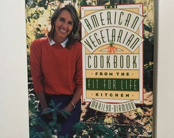 American Vegetarian Cookbook Fit For Life Kitchen 1990 First Edition Healthy Home Cooking Recipes