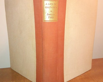 1936 First Edition Joanna Field A Life of One's Own Vintage Book
