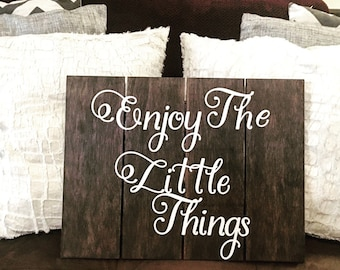 Enjoy The Little Things - Wooden Qoute Decor Sign