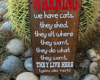 WARNING- We Have Cats- Sign