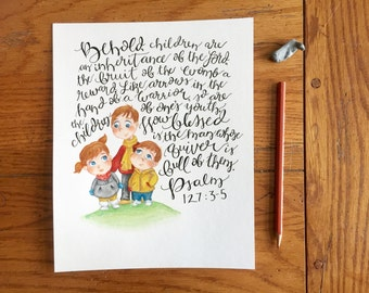 Behold, Children are an Inheritance Watercolor + Handlettered 8x10 Print - Psalm 127:3-5