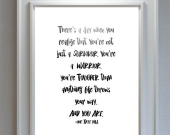 One Tree Hill/One Tree Hill Quote/OTH Quote/Wall Art Quote/Quote Print/Printable Quote/Simple Wall Art/One Tree Hill Art/Modern Decor  sc 1 st  Etsy & One tree hill quote | Etsy