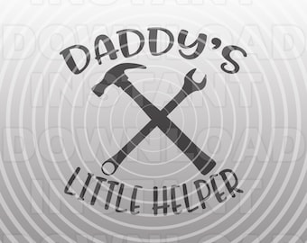 Daddys Little Helper SVG File,Toddler SVG File,Boy SVG File -Commercial & Personal Use- Vector Art for Cricut,Silhouette Cameo,vinyl Decal