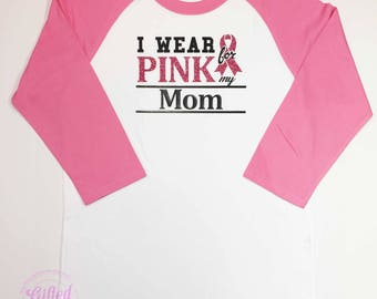 Adult Breast Cancer Awareness, I Wear Pink for my Mom. I Wear Pink for my Grandma, We Wear Pink, Breast Cancer Shirts,