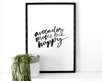 Brush Lettered Typographic Print 'Avocados Make Me Happy'