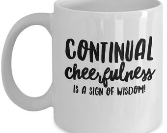 BFF Gift, Inspiration, Continual Cheerfulness, Irish Proverb, Coffee Mug, Ceramic