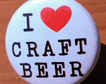 I love Craft Beer - button, magnet, or bottle opener