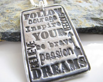 Follow Your Dreams Necklace - Silver Necklace - Typography Art Pendant - Fine Silver Pendant - Graduation Gift - Inspirational Necklace