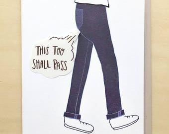 "This too shall pass - version ""subtle fart"""