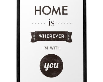 Home is wherever Im with you. Love print love poster san valentines print housewarming gift housewarming present