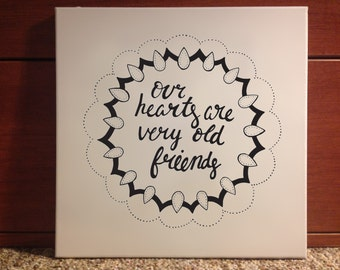 Our hearts are very old friends Quote Canvas + Print