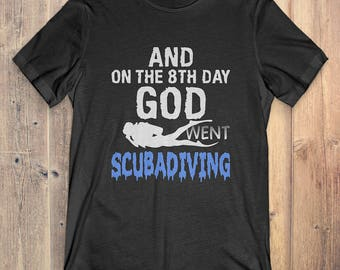 Scubadiving T-Shirt Gift: God Went Scuba Diving