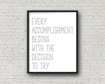 Every Accomplishment Begins With The Decision To Try, Motivational Poster, Printable Art, Motivational Quotes, Inspirational Wall Art, Print