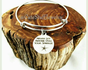 Never Let Anyone Dull Your Sparkle Bracelet, Never Let Anyone Dull Your Sparkle Bangle, Handmade Inspirational Jewelry, Sparkle Gift