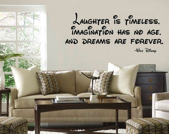 Laughter Is Timeless Imagination Has No Age And Dreams Are Forever Walt Disney quote Vinyl Wall Decal/Words/Sticker inspirational
